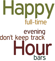 Happy Hour bars full-time evening don't keep track