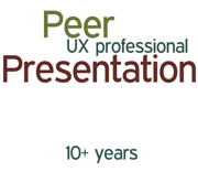 Peer Presentation UX professional 10+ years